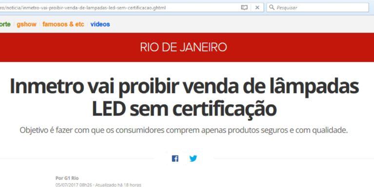 Nota do G1 sobre a exigência da certificação do INMETRO para comercialização de lâmpadas LED