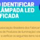 Como identificar lâmpada LED certificada